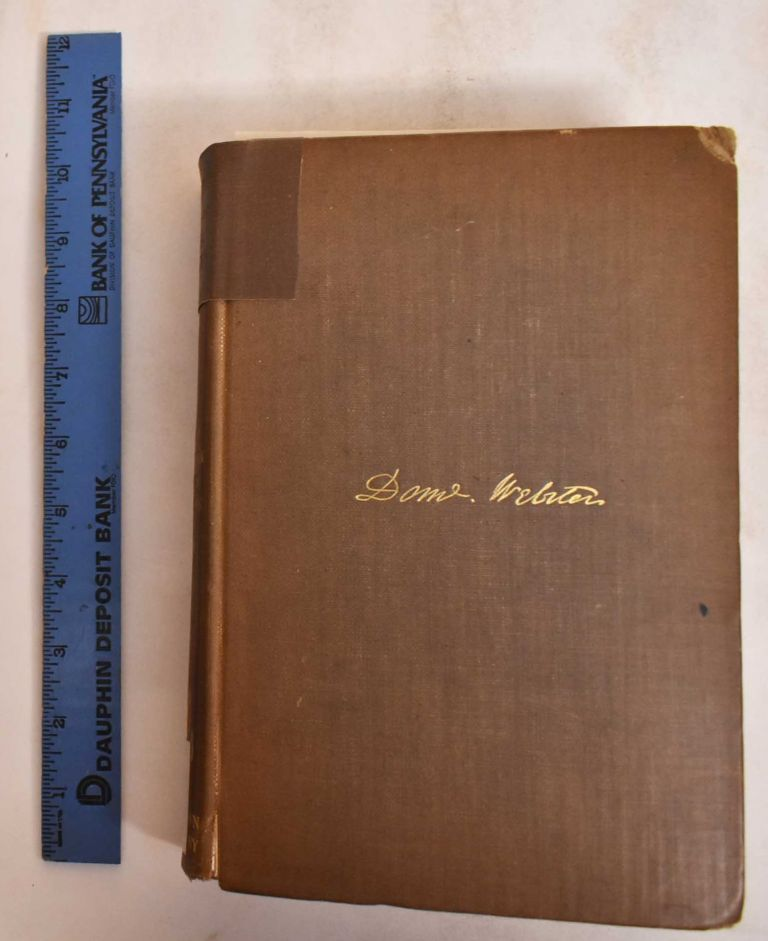 The Writings and Speeches of Daniel Webster in Eighteen Volumes. Brown and Company Little.