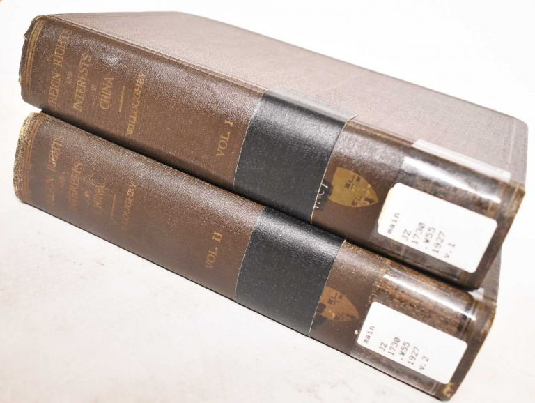 Foreign rights and interests in China (2 Volumes). Westel Woodbury Willoughby.