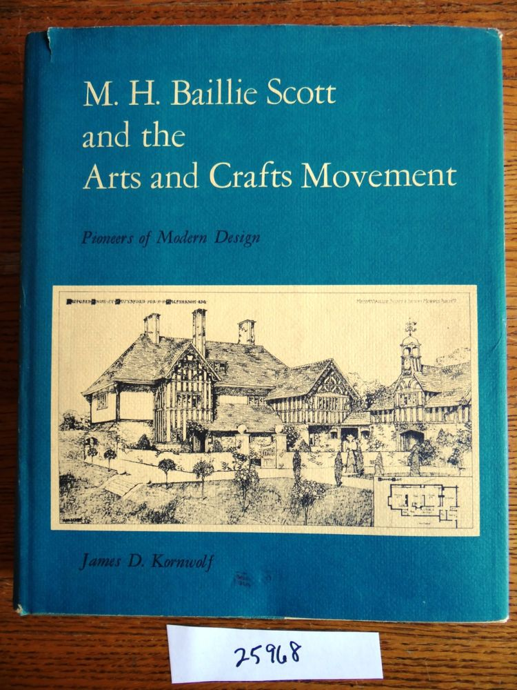 Pioneers Of Modern Architecture m. h. baillie scott and the arts and crafts movement: pioneers of