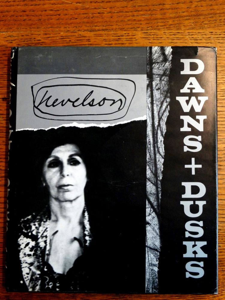 Dawns + Dusks: Louise Nevelson, Taped Conversations with Diana MacKown. Louise Nevelson, Diana MacKown.