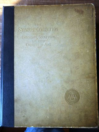 Catalogue of The A.T. Stewart Collection of Paintings, Sculptures and Other Objects of Art. Mar...