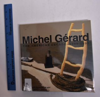 Michel Gerard The American Decade: 1989-1999. Eleanor Heartney, Arthur Danto