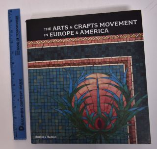 Arts and Crafts Movement in Europe and America: Design for the Modern World. Wendy Kaplan.