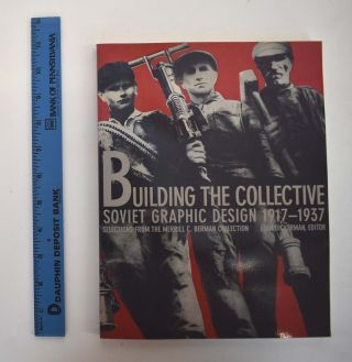 Building the Collective Soviet Graphic Design 1917-1937. Selections from the Merrill C. Berman...