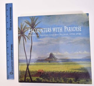 Encounters With Paradise: Views of Hawaii and Its People, 1778-1941. David W. Forbes