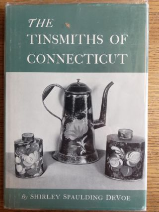 THE TINSMITHS OF CONNECTICUT. Shirley Spaulding DeVoe.
