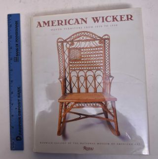 American Wicker: Woven Furniture From 1850 To 1930. Jeremy Adamson