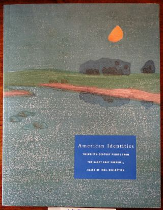 American Identities: Twentieth-Century Prints from the Nancy Gray Sherrill, Class of 1954,...