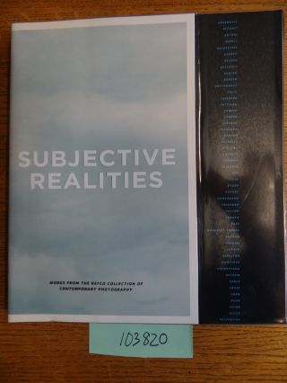 Subjective Realities: Works From the Refco Collection of Contemporary Photography. Judith Russi...