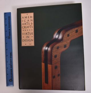 American Arts & Crafts Virtue in Design: A Catalogue of the Palevsky / Evans Collection and Related Works At The Los Angeles County Museum of Art. Leslie Greene Bowman.