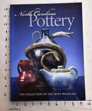 North Carolina Pottery: The Collection of the Mint Museums. Barbara Perry