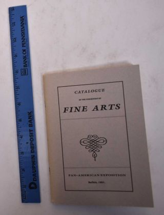 Catalogue of the Exhibition of Fine Arts, Pan-American Exposition