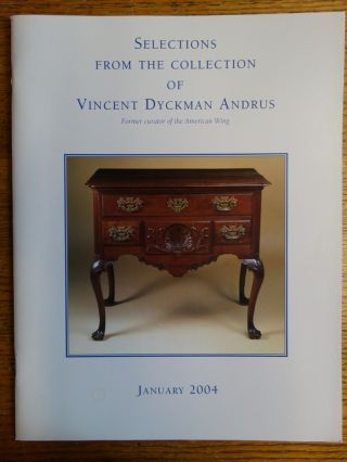Selections From the Collection of Vincent Dyckman Andrus; Former curator of the American Wing....