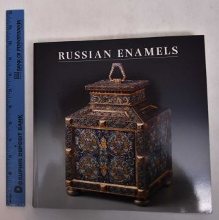 Russian Enamels: Kievan Rus to Faberge. Anne Odom.