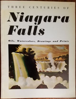 Three Centuries of Niagara Falls: Oils, Watercolors, Drawings and Prints. Carl Carmer, Introduction