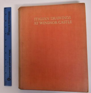 The Italian Drawings of the XV and XVI Centuries in the Collection of His Majesty The King at...