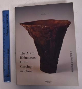 The Art of Rhinoceros Horn Carving in China. Jan Chapman