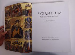 Byzantium: Faith and Power (1261 - 1557). Helen C. Evans