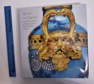 Splendor and Elegance: European Decorative Arts and Drawings from the Horace Wood Brock...
