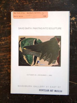 David Smith: Painting Into Sculpture