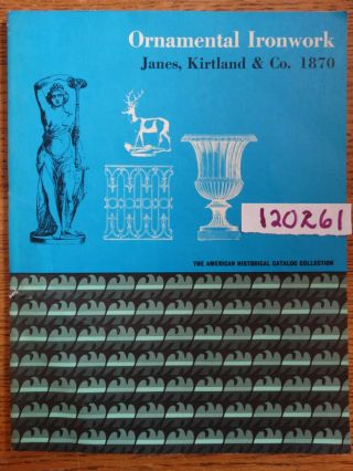 Ornamental Ironwork: Janes, Kirtland & Co. 1870