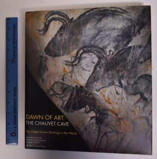 Dawn of Art: The Chauvet Cave: The Oldest Known Paintings in the World. Jean-Marie Chauvet,...
