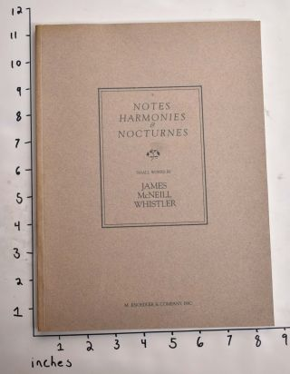 Notes, Harmonies & Nocturnes: Small Works by James McNeill Whistler. Margaret F. MacDonald