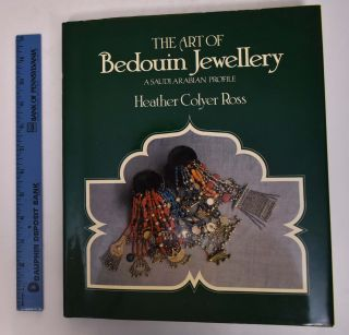 The Art of Bedouin Jewellery: A Saudi Arabian Profile. Heather Colyer Ross