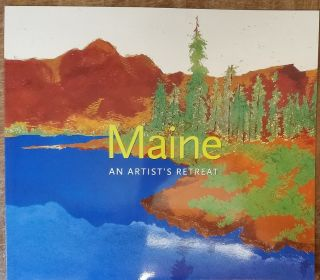 Maine: An Artist's Retreat. Christine Berry, curator