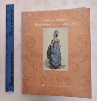 Illusion and Reality: Fashion in France 1700-1900. Dilys Blum