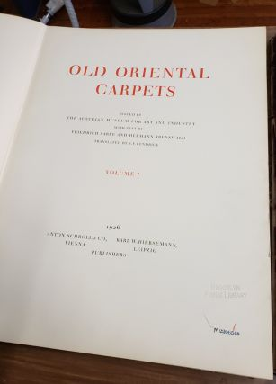 Old Oriental Carpets issued by the Austrian Museum for Art and Industry; with text by Friedrich Sarre and Hermann Trenkwald, translated by A.F. Kendrick.