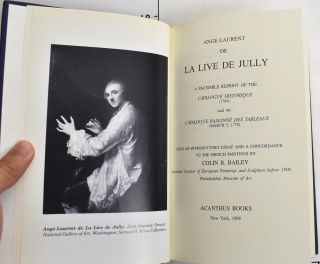 Ange-Laurent De La Live De Jully: a Facsimile Reprint of the Catalogue Historique (1764) and the...