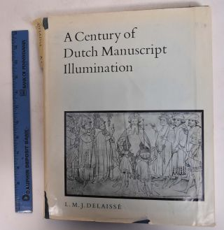 A Century of Dutch Manuscript Illumination. L. M. J. Delaisse