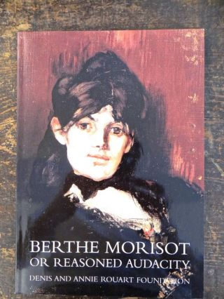 Berthe Morisot: Or Reasoned Audacity. Marianne Delafond, curator