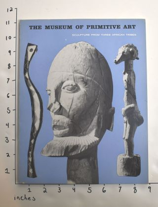 Sculpture from Three African tribes : Senufo Baga Dogon. Robert Goldwater, Museum of Primitive A