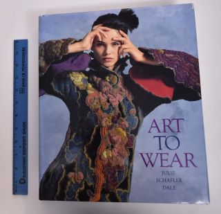 Art to Wear. Julie Schafler Dale.