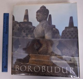 Borobudur. Louis Frederic, Jean-Louis Nou, Text, Photography