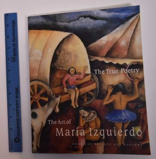 The True Poetry: the Art of Maria Izquierdo. Elizabeth Ferrer, curator