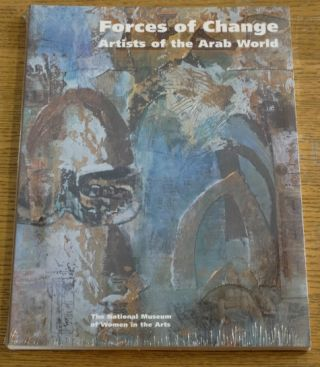 Forces of Change: Artists of the Arab World. Salwa Mikdadi Nashashibi, Etel Adnan, Laura Nader