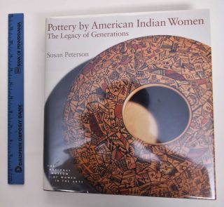 Pottery by American Indian Women: The Legacy of Generations. Susan Peterson