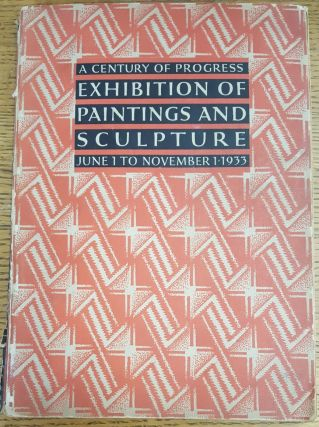Catalogue of A Century of Progress Exhibition of Paintings and Sculpture, Lent From American...