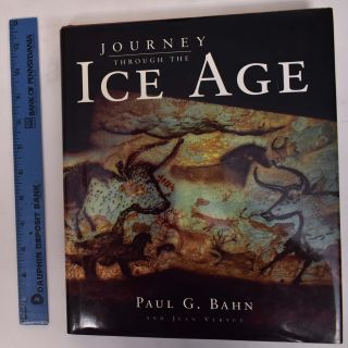 Journey through the Ice Age. Paul B. Bahn, Jean Vertut