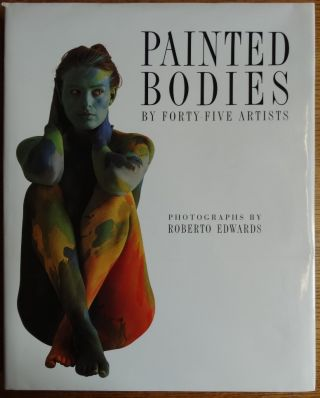 Painted Bodies by Forty-Five Chilean Artists. Photographs by Roberto Edwards. Roberto Edwards