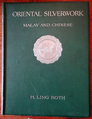 Oriental silverwork, Malay and Chinese, with over 250 original illustrations: A handbook for...