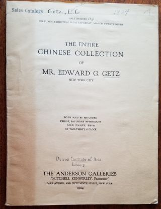 The entire collection of Mr. Edward G. Getz, New York City : antique porcelains, potteries,...