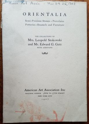 Oriental Art Comprising the Combined Collections of Mrs. Leopold Stokowski and the Well-known...