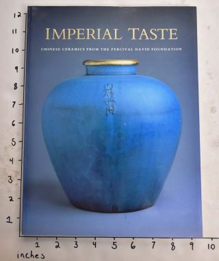 Imperial Taste: Chinese Ceramics from the Percival David Foundation. Percival David Foundation of...