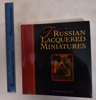 The Fine Art of Russian Lacquered Miniatures. Vladimir Guliayev