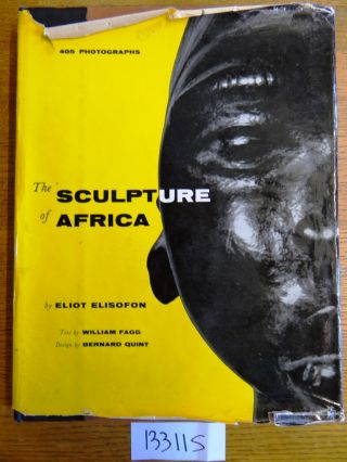 The Sculpture of Africa. Eliot Elisofon, William Fagg