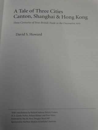 A Tale of Three Cities: Canton, Shanghai & Hong Kong -- Three Centuries of Sino-British Trade in the Decorative Arts
